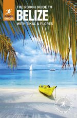 The Rough Guide to Belize, Updated 2017 Edition