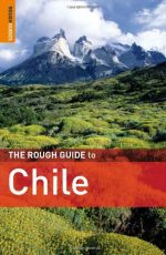 The Rough Guide to Chile, 4 edition