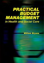 Practical Budget Management in Health and Social Care