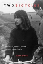 Two Bicycles: The Work of Jean-Luc Godard and Anne-Marie Miéville
