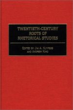 Twentieth-Century Roots of Rhetorical Studies