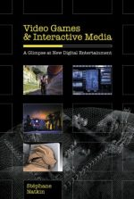 Video Games and Interactive Media: A Glimpse at New Digital Entertainment