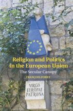 Religion and Politics in the European Union : The Secular Canopy