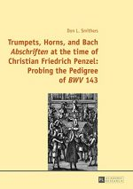 Trumpets, Horns, and Bach «Abschriften» at the time of Christian Friedrich Penzel