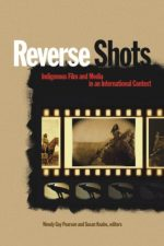 Reverse Shots: Indigenous Film and Media in an International Context