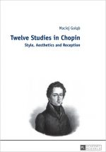 Twelve Studies in Chopin: Style, Aesthetics, and Reception