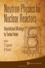 Neutron Physics for Nuclear Reactors: Unpublished Writings