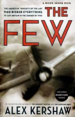 The Few: The American Knights of the Air Who Risked Everything to Save Britain in the Summer of 1940