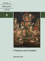 Protectors and Predators: Gods of Medieval Japan, Volume 2