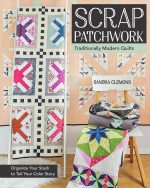 Scrap Patchwork: Traditionally Modern Quilts