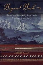 Beyond Bach: Music and Everyday Life in the Eighteenth Century