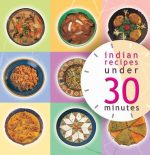Indian Recipes Under 30 Minutes