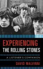 Experiencing the Rolling Stones : A Listener's Companion