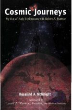 Cosmic Journeys: My Out-of-Body Explorations With Robert A. Monroe