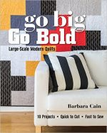 Go Big, Go Bold – Large-Scale Modern Quilts