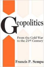 Geopolitics: From the Cold War to the 21st Century