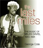 The Last Miles: The Music of Miles Davis, 1980-1991