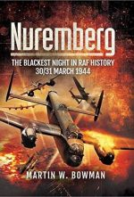 Nuremberg: The Blackest Night in RAF History: 30/31 March 1944