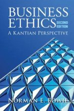 Business Ethics: A Kantian Perspective, 2nd Edition