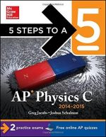 AP Physics C, 2014-2015 Edition