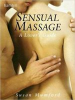 The Sensual Touch: Lovers' Guide to Massage