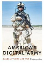 America's Digital Army : Games at Work and War