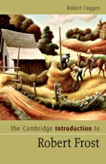 he Cambridge Introduction to Robert Frost