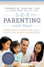 1-2-3 Parenting with Heart, 3rd Edition