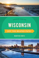 Wisconsin Off the Beaten Path®, 11th Edition