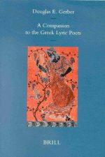 A Companion to the Greek Lyric Poets