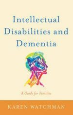 Intellectual Disabilities and Dementia : A Guide for Families
