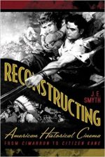 Reconstructing American Historical Cinema