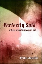 Perfectly Said: when words become art