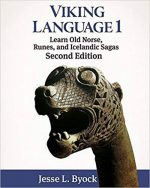 Viking Language 1 Learn Old Norse, Runes, and Icelandic Sagas: Volume 1