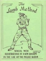 The Lamb Method. A Manual with Illustrations of a New Concept in the Use of the Police Baton