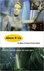 Aliens R Us: The Other in Science Fiction Cinema