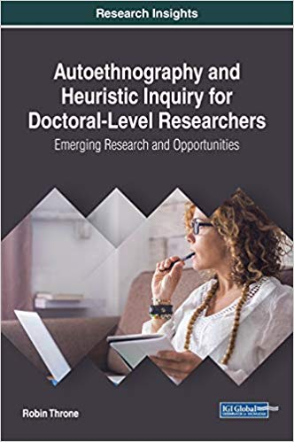 Autoethnography and Heuristic Inquiry for Doctoral-Level Researchers: Emerging Research and Opportunities