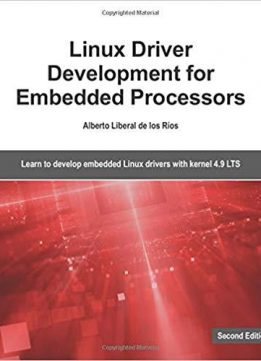 Linux Driver Development for Embedded Processors