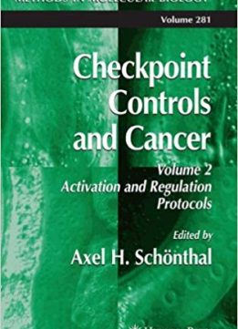 Checkpoint Controls and Cancer, Vol. 2: Activation and Regulation Protocols