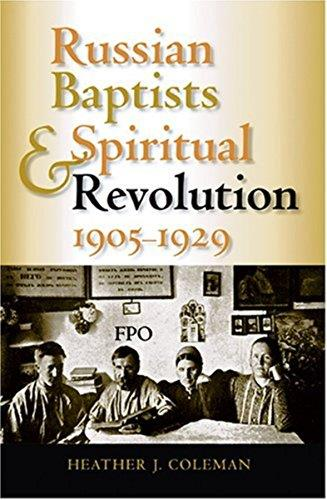 Russian Baptists And Spiritual Revolution, 1905-1929 (Indiana-Michigan Series in Russian and East European Studies)
