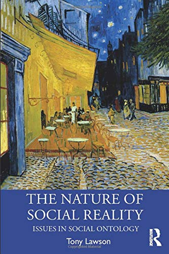 The Nature of Social Reality: Issues in Social Ontology (Economics as Social Theory)