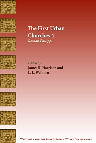 The First Urban Churches 4: Roman Philippi (Writings from the Greco-Roman World Supplement Book 13)