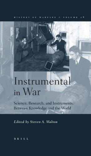 Instrumental In War: Science, Research, And Instruments Betweeen Kn And The World (History of Warfare)