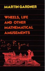 Wheels, life, and other mathematical amusements
