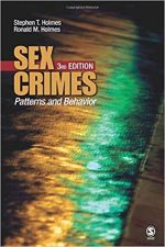 Sex Crimes: Patterns and Behavior 3rd Edition