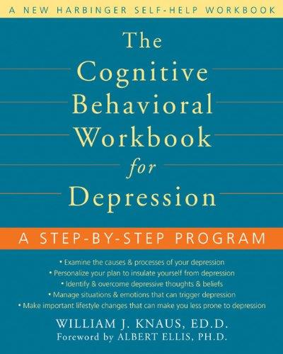 The Cognitive Behavioral Workbook for Depression: A Step-by-step Program (Workbook)