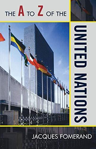 The A to Z of the United Nations (A to Z Guides (Scarecrow Press))
