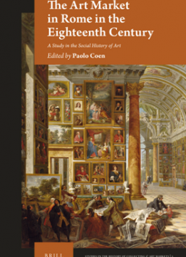 The Art Market in Rome in the Eighteenth Century : A Study in the Social History of Art