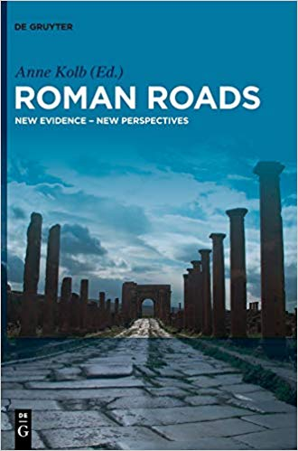 Roman Roads: New Evidence - New Perspectives