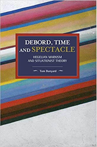 Debord, Time and Spectacle: Hegelian Marxism and Situationist Theory
